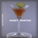 Honey Martini drink